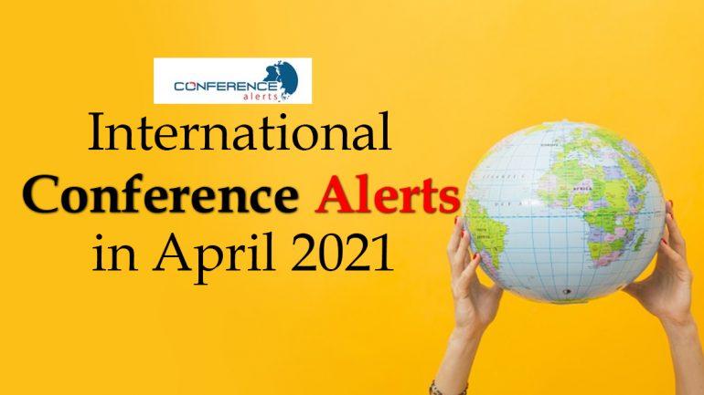 International Conference Alerts in April 2021