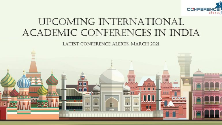 Upcoming International Academic Conferences in India | Latest Conference Alerts March 2021