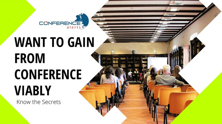 Want To Gain from Conference Viably – Know the Secrets