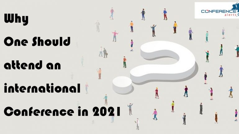 Why one should attend an International Conference in 2021