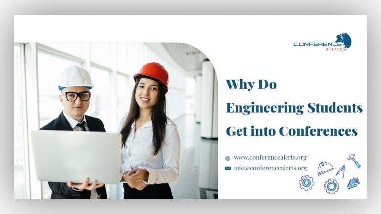 Why do engineering students get into conferences | Conference Alerts 2021-2022